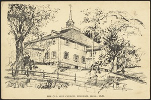 The Old Ship Church, Hingham, Mass., built in 1681