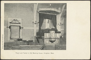 Pulpit and tablet in Old Meeting House, Hingham, Mass.