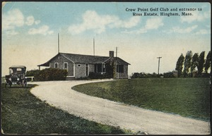 Crow Point Golf Club and entrance to Ross Estate, Hingham, Mass.