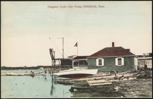 Hingham Yacht Club house, Hingham, Mass.