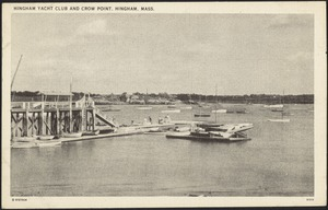 Hingham Yacht Club and Crow Point, Hingham, Mass.