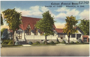 Calnan Funeral Home, Thayer at third, Bismarck, N. Dak.