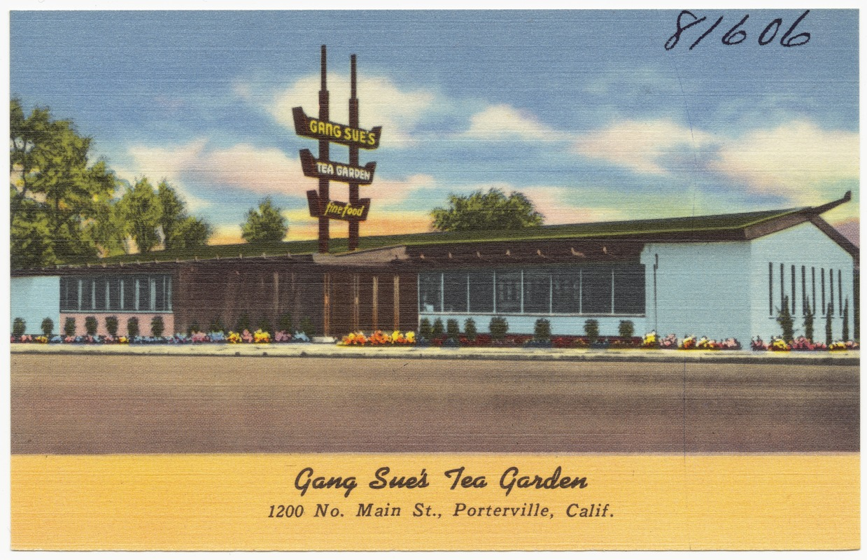 Gang Sue\'s Tea Garden, 1200 No. Main St., Porterville, Calif ...