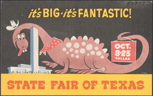 It's big, it's fantastic! Oct. 8-25, Dallas, State Fair of Texas