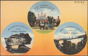Royal Governors Palace, Williamsburg, Virginia. Balanced rock, Rock City, atop Lookout Mountain. Swings-a-long Bridge, Rock City, atop Lookout Mountain