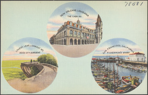 New Orleans, Louisiana, the Cabildo. Lover's Leap, Lookout Mt. Rock City Gardens. San Francisco, California, Fisherman's Wharf