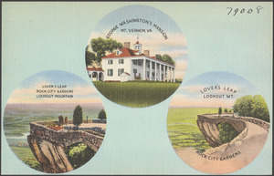 George Washington's mansion, Mt. Vernon, Va. Lover's Leap, Rock City Gardens, Lookout Mountain. Lover's Leave, Lookout Mt., Rock City Gardens