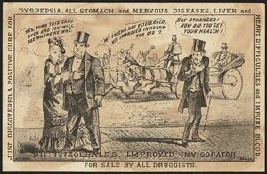Dr. Fitzgerald's improved Invigorator - just discovered a positive cure for dyspepsia, all stomach and nervous diseases, liver and heart difficulties and impure blood.