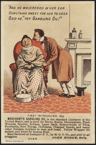 """And he whispered in her ear something sweet for her to hear, said he, ""Try Gargling Oil!"" Merchant's Gargling Oil is the standard liniment of the United States"
