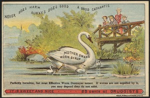 Never does harm, always does good, a good cathartic - Mother Swans Worm Syrup