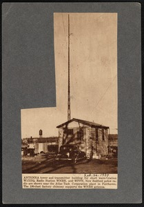 Antenna tower and transmitter building for short wave radio station W1XEQ, radio station WNBH, and police radio station WPFN, New Bedford, MA