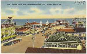 Old Orchard Street and Amusement Center, Old Orchard Beach, Me.