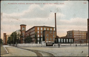 Plymouth Avenue showing Granite Mills, Fall River, Mass.