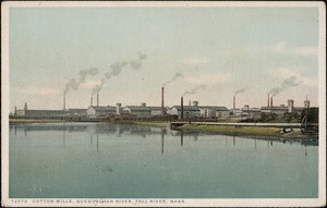Cotton mills, Quequechan River, Fall River, Mass.
