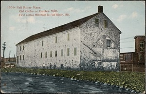 Old Globe or Durfee Mill. First cotton mill built in Fall River, 1811