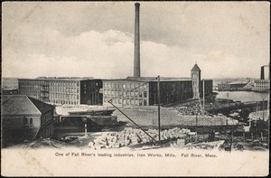One of Fall River's leading industries, iron works, mills, Fall River, Mass.