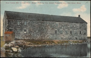 First cotton mill of Fall River, Mass. built by Col. Joseph Durfee in 1811, Fall River, Mass.