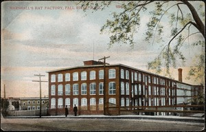Marshall's Hat Factory, Fall River, Mass.