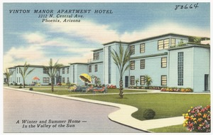 Vinton Manor Apartment Hotel, 3312 N. Central Ave., Phoenix, Arizona. A winter and summer home- in the valley of the sun