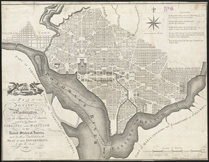 Plan of the city of Washington, in the territory of Columbia, ceded by the States of Virginia and Maryland to the United States of America, and by them established as the seat of their government after the year 1800