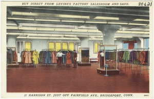 Buy direct from Levine's Factory Salesroom and save.  27 Harrison St., just off Fairfield Ave., Bridgeport, Conn.