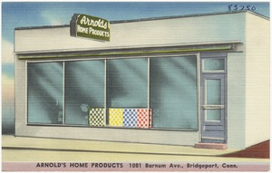 Arnold's Home Products, 1081 Barnum Ave., Bridgeport, Conn.