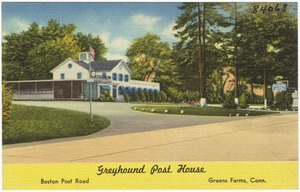 Greyhound Post House, Boston Post Road, Greens Farms, Conn.