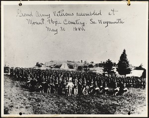 Grand Army Veterans assembled at Mount Hope Cemetery, So. Weymouth, May 30 1880