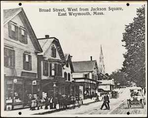 Broad Street, West from Jackson Square, East Weymouth, Mass.