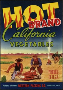 Hot Brand: California vegetables, produce of U.S.A., packers, shippers, Western Packing Co., Guadalupe, Calif.