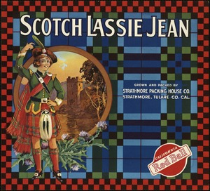 Scotch Lassie Jean: Grown and packed by Strathmore Packing House Co., Strathmore, Tulare Co., Cal.