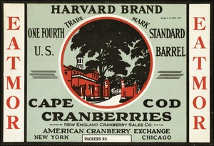 Harvard Brand, Cape Cod Cranberries: New England Cranberry Sales Co., American Cranberry Exchange, New York, Chicago, Eatmor