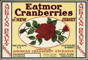 Eatmor Cranberries of New Jersey: American Cranberry Exchange, New York, Chicago, American Beauty Brand