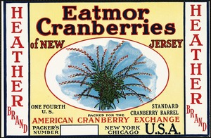 Eatmor Cranberries of New Jersey: American Cranberry Exchange, New York, Chicago, U.S.A., Heather Brand