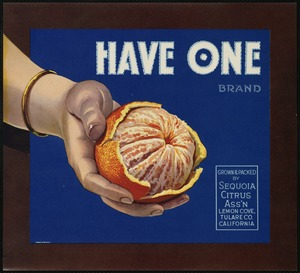 Have One Brand: Grown & packed by Sequoia Citrus Ass'n, Lemon Cove, Tulare CO., California