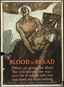 Blood or Bread, Food Rationing Poster, World War I