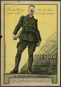For the Fatherland: My Eyes! Peace for Your Money. National Loan, World War I, Italy