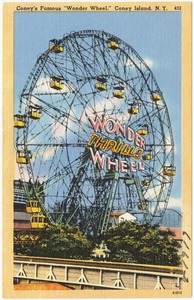 "Coney's Famous ""Wonder Wheel,"" Coney Island, N. Y."