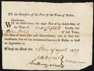 Document of indenture: Servant: Curtain, William. Master: Jones, John. Town of Master: Marshfield. Selectmen of the town of Marshfield autograph document signed to the Overseers of the Poor of the town of Boston: Endorsement Certificate for John Jones.
