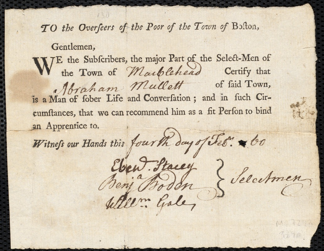 Document of indenture: Servant: Gaskin, William. Master: Mullett, Abraham. Town of Master: Marblehead. Selectmen of the town of Marblehead autograph document signed to the Overseers of the Poor of the town of Boston: Endorsement Certificate for Abraham Mullett.