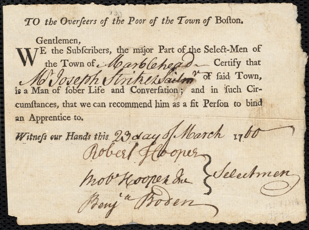 Document of indenture: Servant: Shirley, William. Master: Striker, Joseph. Town of Master: Marblehead. Selectmen of the town of Marblehead autograph document signed to the Overseers of the Poor of the town of Boston: Endorsement Certificate for Joseph Striker.