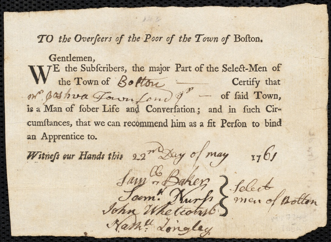 Document of indenture: Servant: Dollison, John. Master: Townsend, Joshua Jr. Town of Master: Bolton. Selectmen of the town of Bolton autograph document signed to the Overseers of the Poor of the town of Boston: Endorsement Certificate for Joshua Townshend.