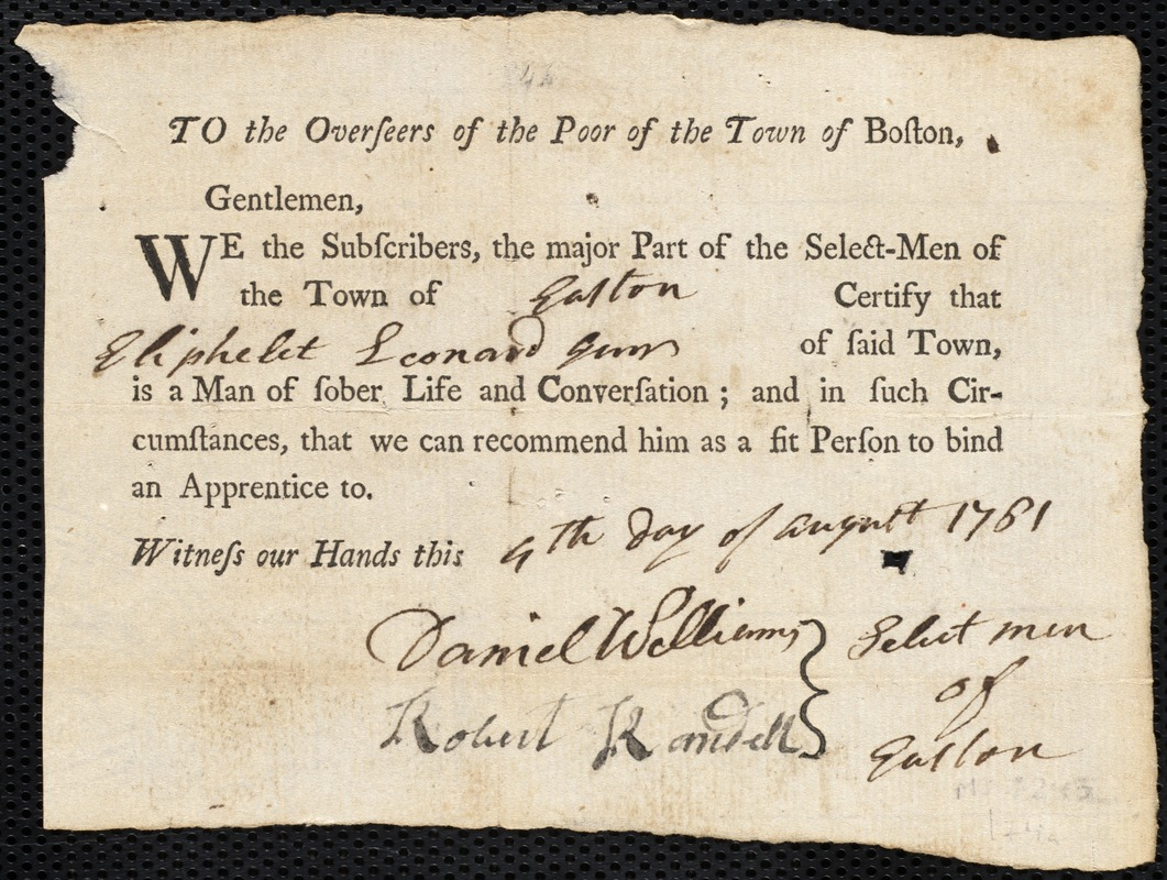 Document of indenture: Servant: Wise, Ann. Master: Leonard, Eliphalet Jr. Town of Master: Easton. Selectmen of the town of Easton autograph document signed to the Overseers of the Poor of the town of Boston: Endorsement Certificate for Eliphalet Leonard, Jr.