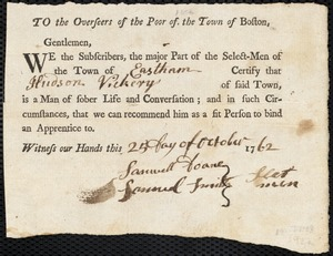 Document of indenture: Servant: Champney, Danforth. Master: Vickery, Hudson. Town of Master: Eastham. Selectmen of the town of Eastham document signed to the Overseers of the Poor of the town of Boston: Endorsement Certificate for Hudson Vickery.
