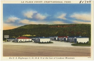 La Plaza Court, Chattanooga, Tenn., on U.S. Highway 11, 41, 64 & 72 at the foot of Lookout Mountain