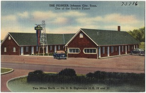 The Pioneer, Johnson City, Tenn., one of the South's finest, two miles north -- On U.S. Highways 11 E, 19 and 21