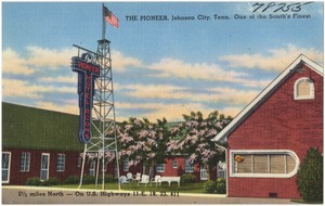 The Pioneer, Johnson City, Tenn., one of the South's finest, 2 1/2 miles north -- On U.S. Highways 11-E, 19, 23, 411