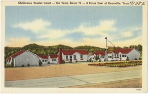 Chilhowee Tourist Court -- On Tenn. Route 71 -- 6 miles east of Knoxville, Tenn.