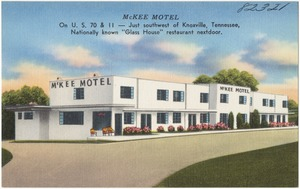 "McKee Motel, on U.S. 70 & 11 -- Just west of Knoxville, Tenn., nationally known ""Glass House"" restaurant nextdoor."