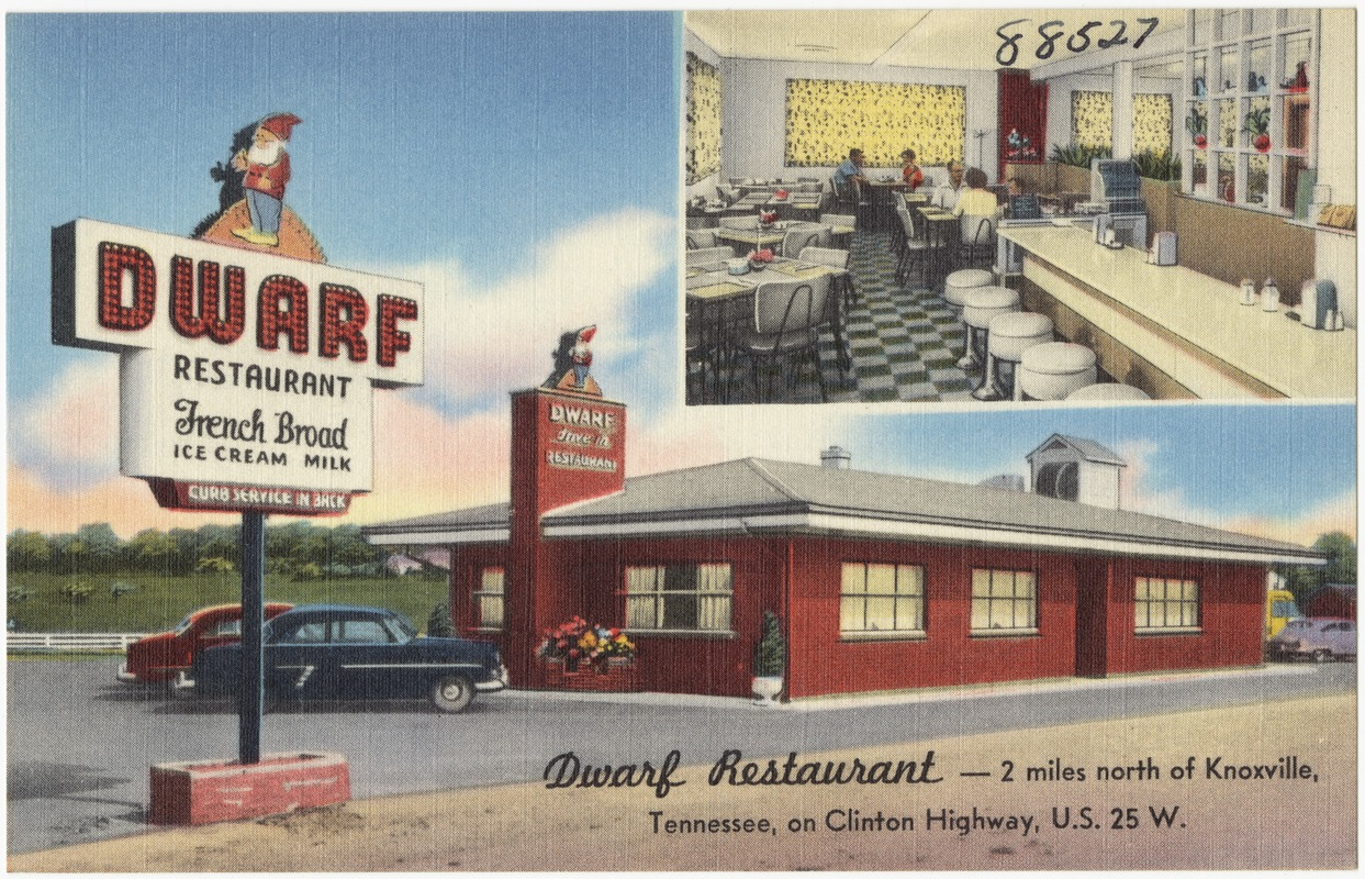 Dwarf Restaurant -- 2 miles north of Knoxville, Tennessee. On Clinton Highway, U.S. 25 W.